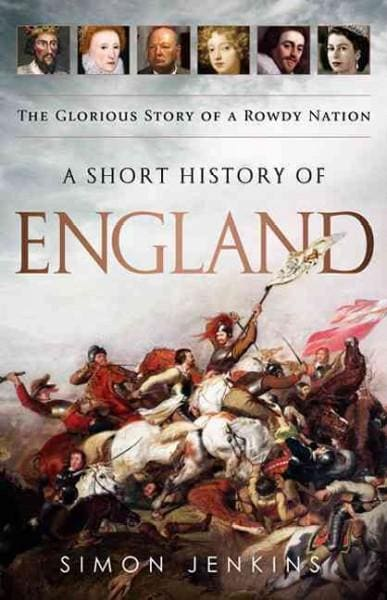 A Short History of England: The Glorious Story of a Rowdy Nation (Paperback)
