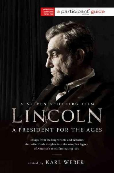 Lincoln: A President For The Ages (Paperback)