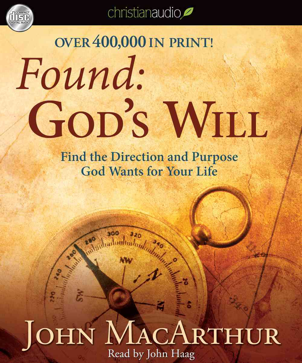 Found: God's Will: Find the Direction and Purpose God Wants for Your Life (CD-Audio)
