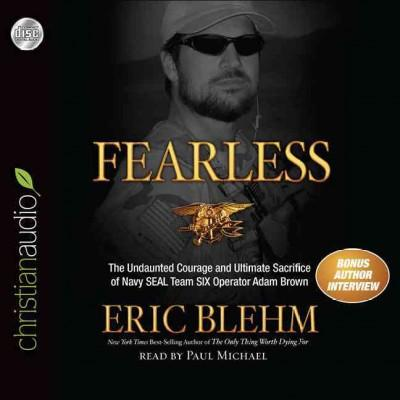 Fearless: The Undaunted Courage and Ultimate Sacrifice of Navy SEAL Team SIX Operator Adam Brown (CD-Audio)