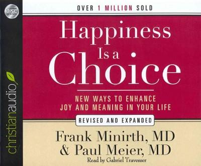 Happiness Is a Choice: New Ways to Enhance Joy and Meaning in Your Life (CD-Audio)