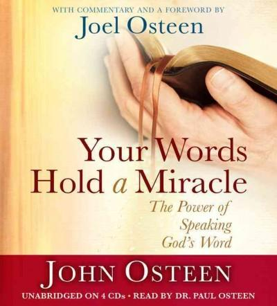 Your Words Hold a Miracle: The Power of Speaking God's Word (CD-Audio)