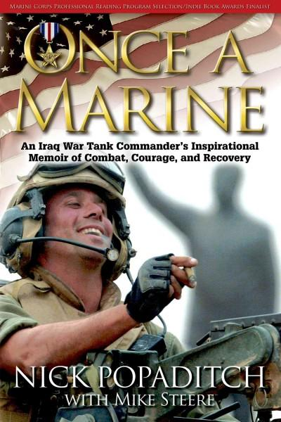 Once a Marine: An Iraq War Tank Commander's Inspirational Memoir of Combat, Courage, and Recovery (Paperback)
