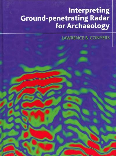 Interpreting Ground-Penetrating Radar for Archaeology (Hardcover)