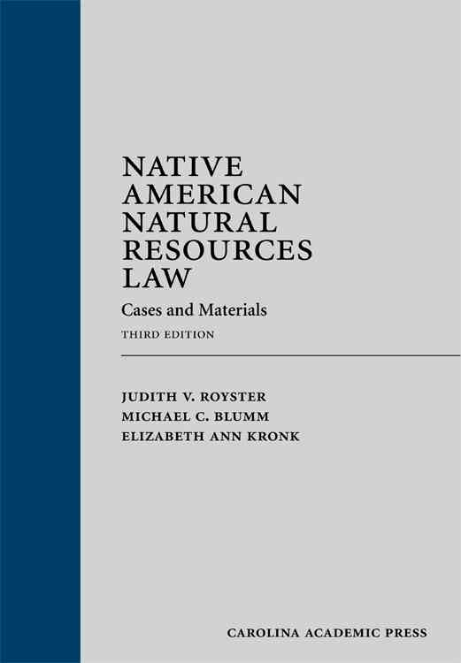 Native American Natural Resources Law: Cases and Materials (Hardcover)