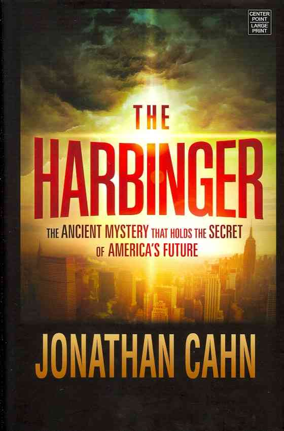The Harbinger: The Ancient Mystery That Holds the Secret of America's Future (Hardcover)