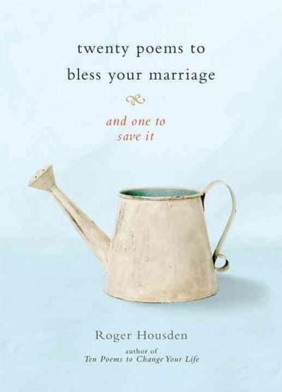 Twenty Poems to Bless Your Marriage: And One to Save It (Hardcover)