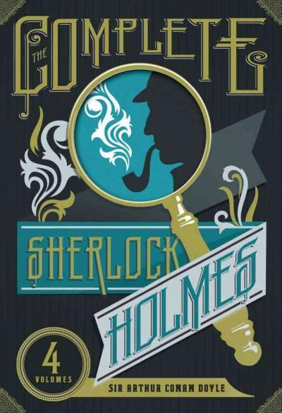 The Complete Sherlock Holmes (Hardcover)