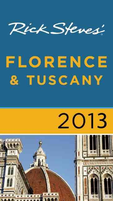 Rick Steves' 2013 Florence & Tuscany (Paperback)