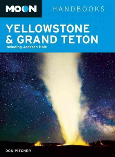 Moon Handbooks Yellowstone & Grand Teton: Including Jackson Hole (Paperback)