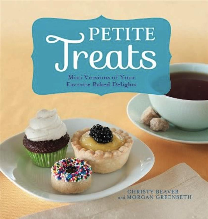 Petite Treats: Mini Versions of Your Favorite Baked Delights (Paperback)