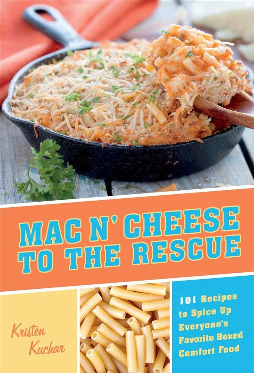Mac 'n Cheese to the Rescue: 101 Recipes to Spice Up Everyone's Favorite Boxed Comfort Food (Paperback)