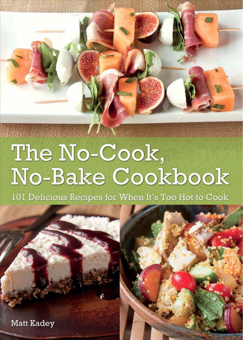 The No-Cook No-Bake Cookbook: 101 Delicious Recipes for When It's Too Hot to Cook (Paperback)