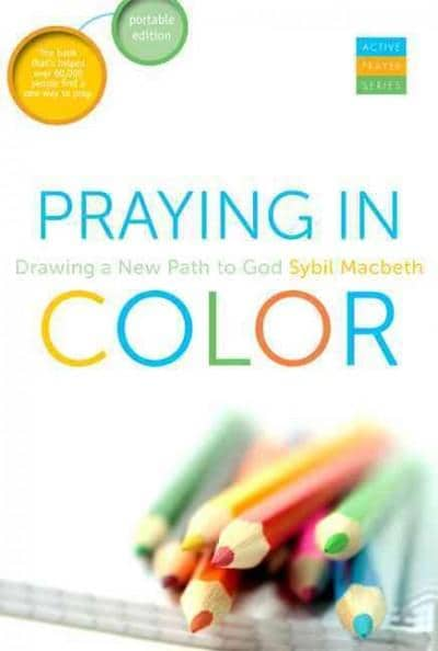 Praying in Color: Drawing a New Path to God--Portable Edition (Paperback)