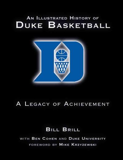 An Illustrated History of Duke Basketball: A Legacy of Achievement (Hardcover)