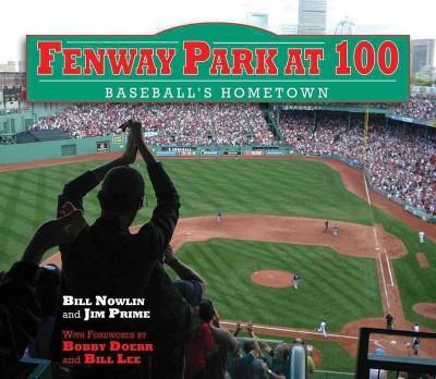 Fenway Park at 100: Baseball's Hometown (Hardcover)