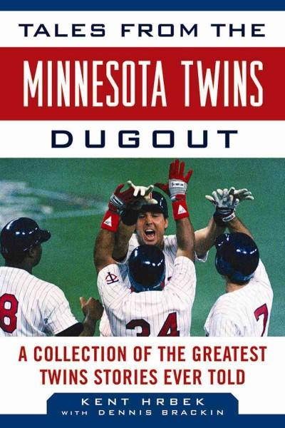 Tales from the Minnesota Twins Dugout: A Collection of the Greatest Twins Stories Ever Told (Hardcover)