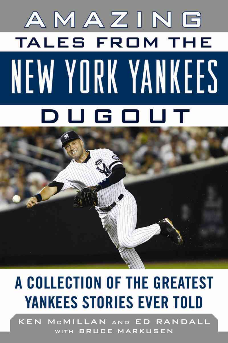 Amazing Tales from the Yankees Dugout: A Collection of the Greatest Yankees Stories Ever Told (Hardcover)