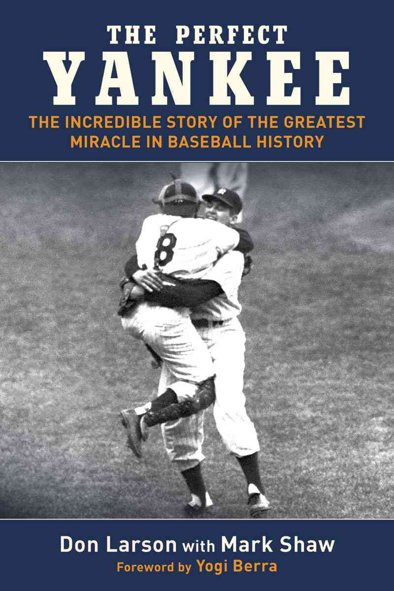 The Perfect Yankee: The Incredible Story of the Greatest Miracle in Baseball History (Paperback)