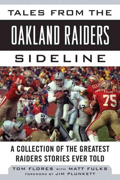 Tales From The Oakland Raiders Sideline: A Collection of the Greatest Raiders Stories Ever Told (Hardcover)