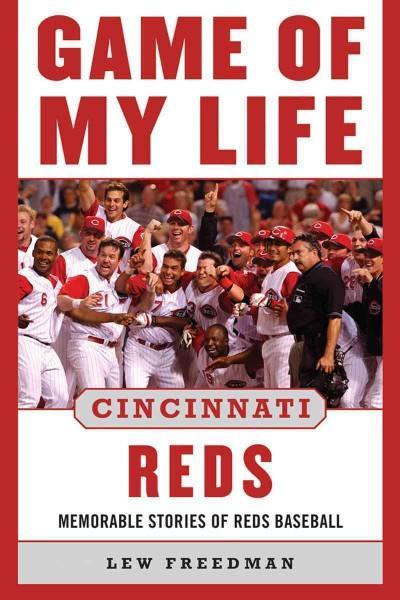 Game of My Lie: Cincinnati Reds: Memorable Stories of Reds Baseball (Hardcover)