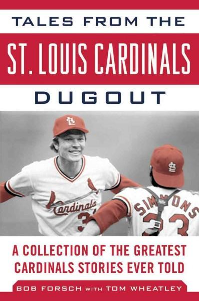 Tales from the St. Louis Cardinals Dugout: A Collection of the Greatest Cardinals Stories Ever Told (Hardcover) - Thumbnail 0