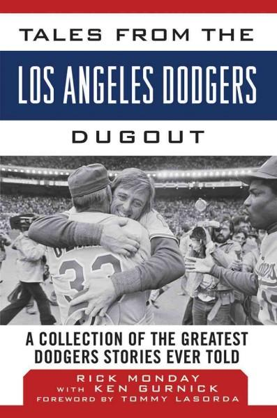 Tales from the Los Angeles Dodgers Dugout: A Collection of the Greatest Dodgers Stories Ever Told (Hardcover)