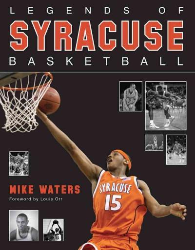 Legends of Syracuse Basketball (Hardcover)