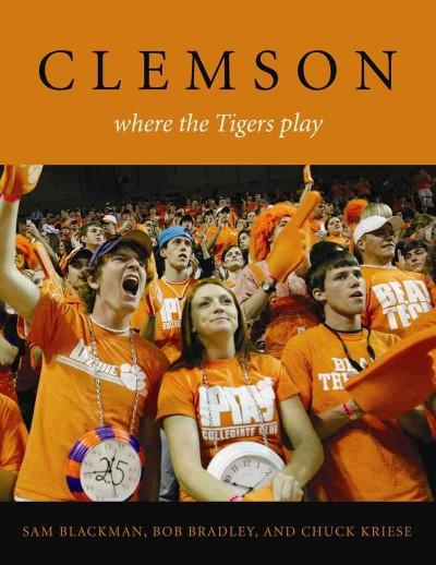 Clemson: Where the Tigers Play (Paperback)