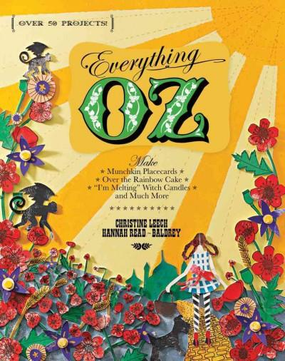 "Everything Oz: Make Munchkin Placecards, Over the Rainbow Cake, ""I'm Melting"" Witch Candles, and Much More (Paperback)"