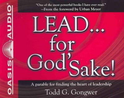 Lead...For God's Sake!: A Parable for Finding the Heart of Leadership (CD-Audio)