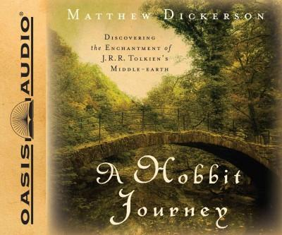 A Hobbit Journey: Discovering the Enchantment of J. R. R. Tolkien's Middle-Earth (CD-Audio)