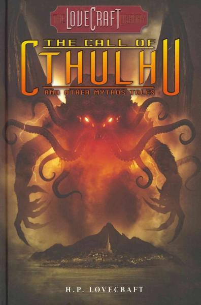 The Call of Cthulhu and Other Mythos Tales (Hardcover)