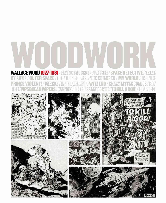 Woodwork: Wallace Wood 1927-1981 / Casalsolleric / September 16 - November 2010 (Hardcover)