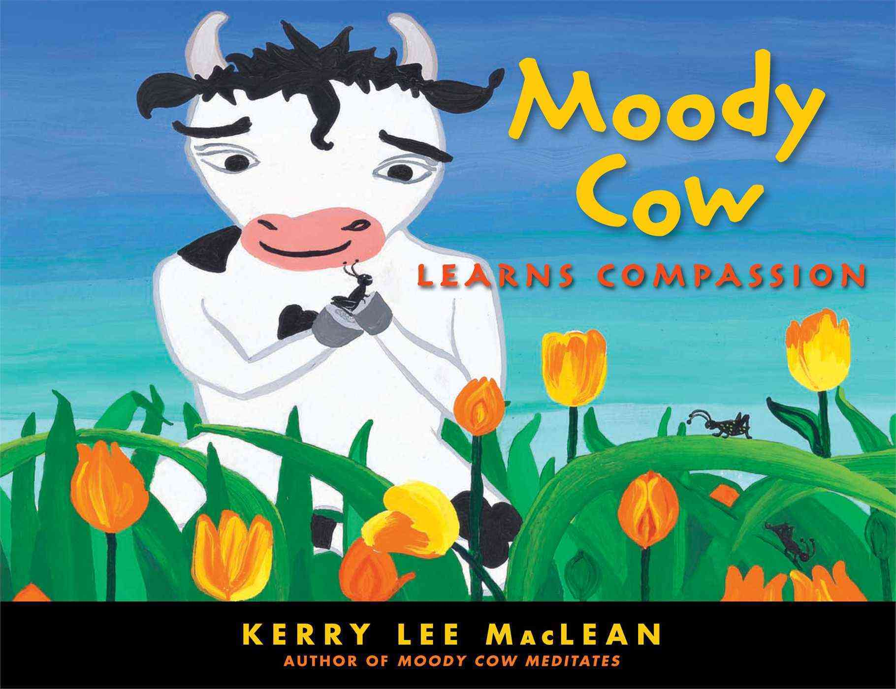 Moody Cow Learns Compassion (Hardcover)