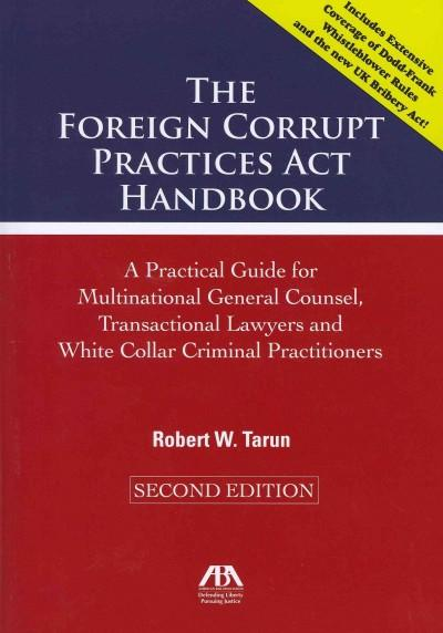 The Foreign Corrupt Practices Act Handbook: A Practical Guide for Multinational General Counsel, Transactional La... (Paperback)