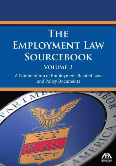 The Employment Law Sourcebook: A Compendium of Employment-Related Laws and Policy Documents (Paperback)
