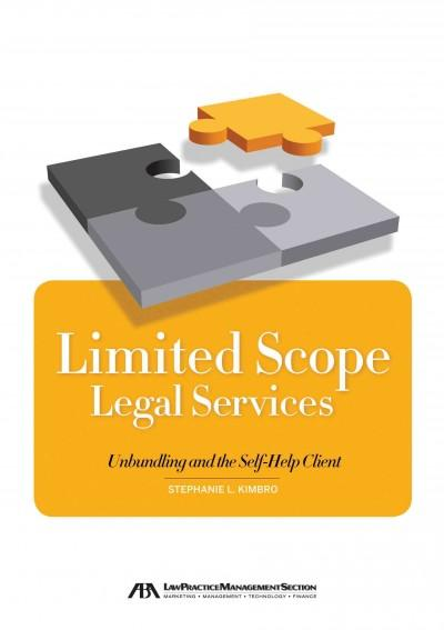 Limited Scope Legal Services: Unbundling and the Self-Help Client (Paperback)