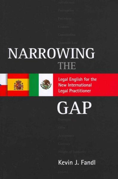 Narrowing the Gap: Legal English for the New International Legal Practitioner (Paperback)