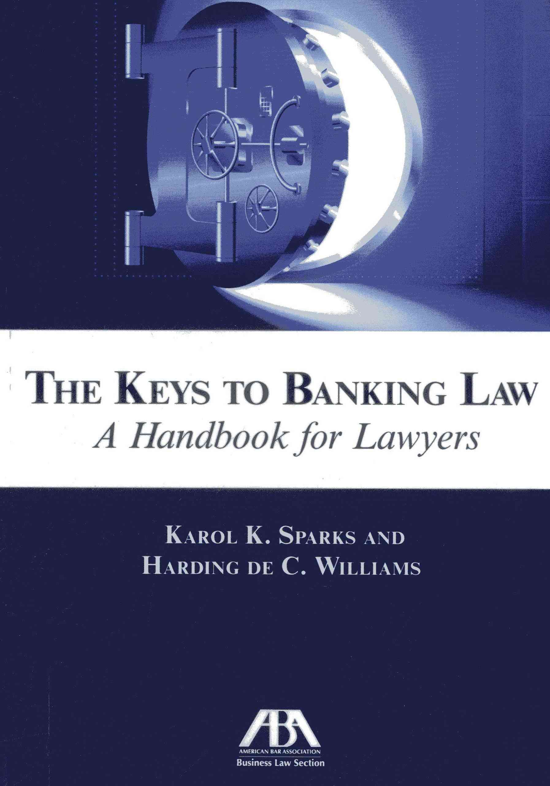 The Keys to Banking Law: A Handbook for Lawyers (Paperback)