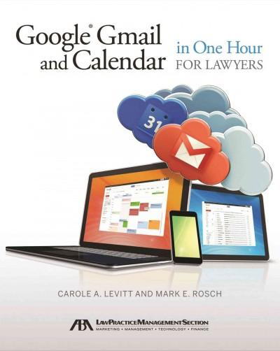 Google Gmail and Calendar in One Hour for Lawyers (Paperback)