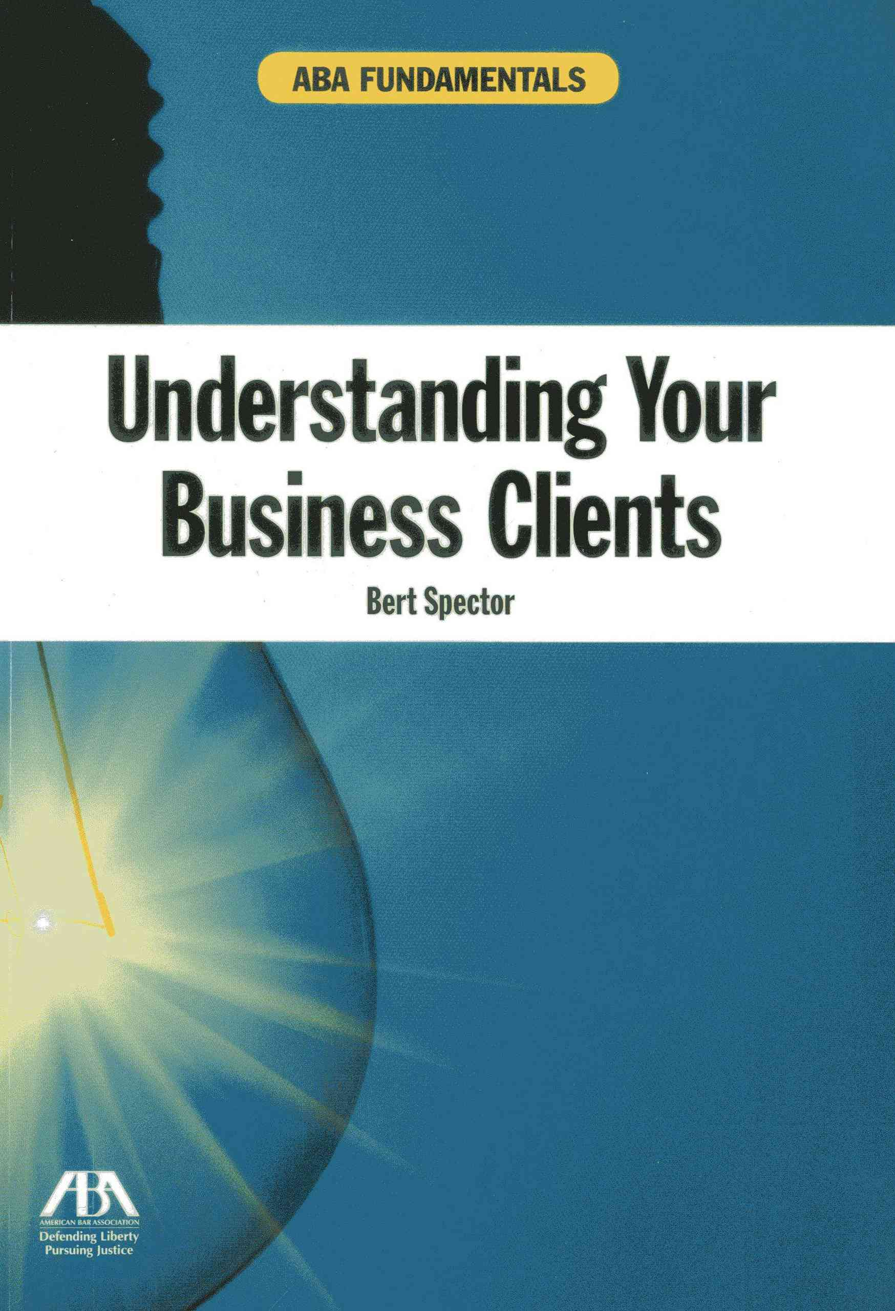 Understanding Your Business Clients (Paperback)