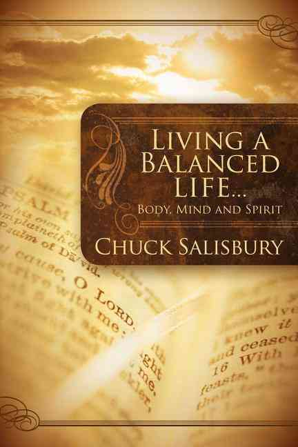 Living a Balanced Life...: Body, Mind and Spirit (Paperback)