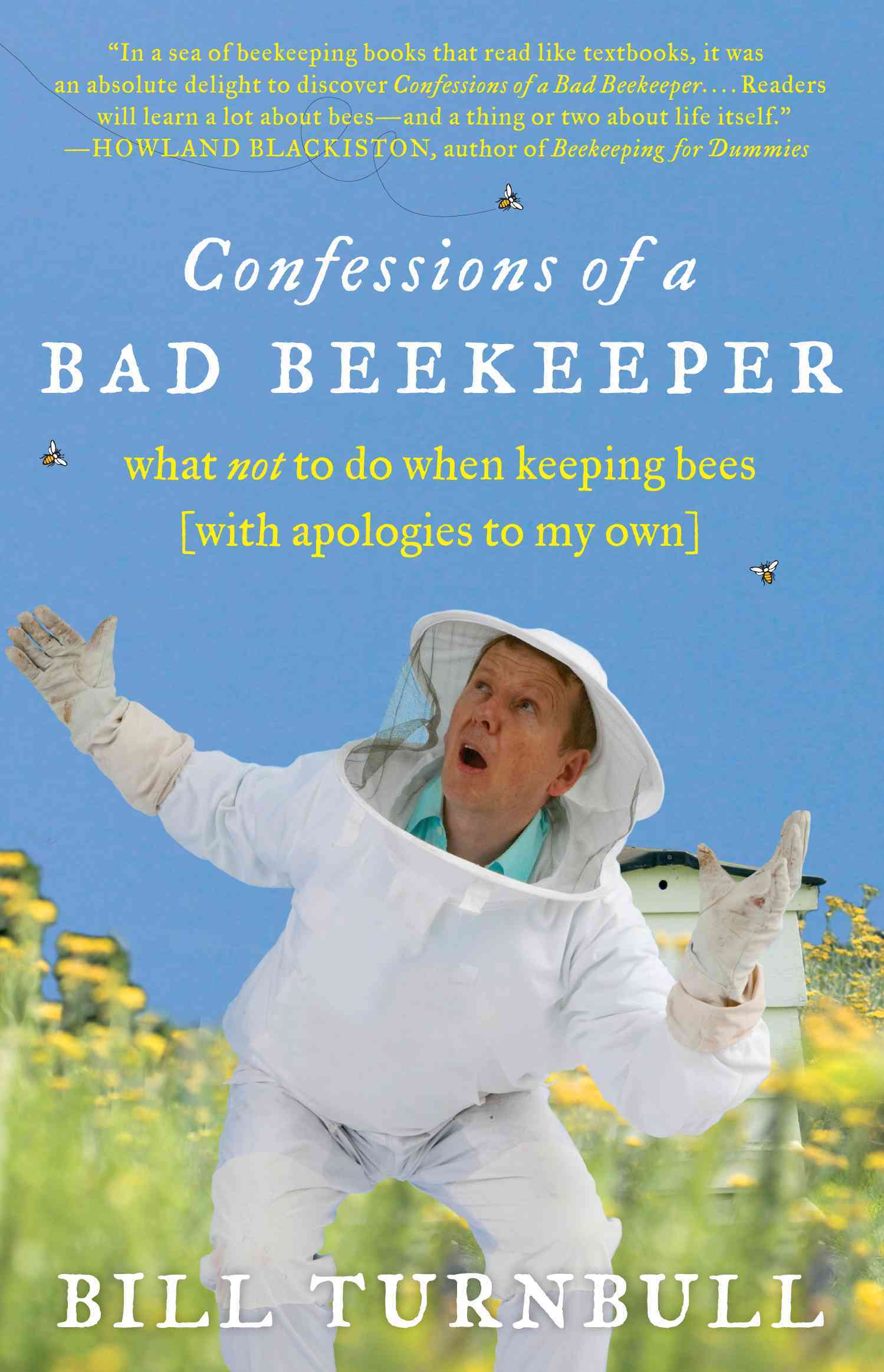 Confessions of a Bad Beekeeper: What Not to Do When Keeping Bees (Paperback)