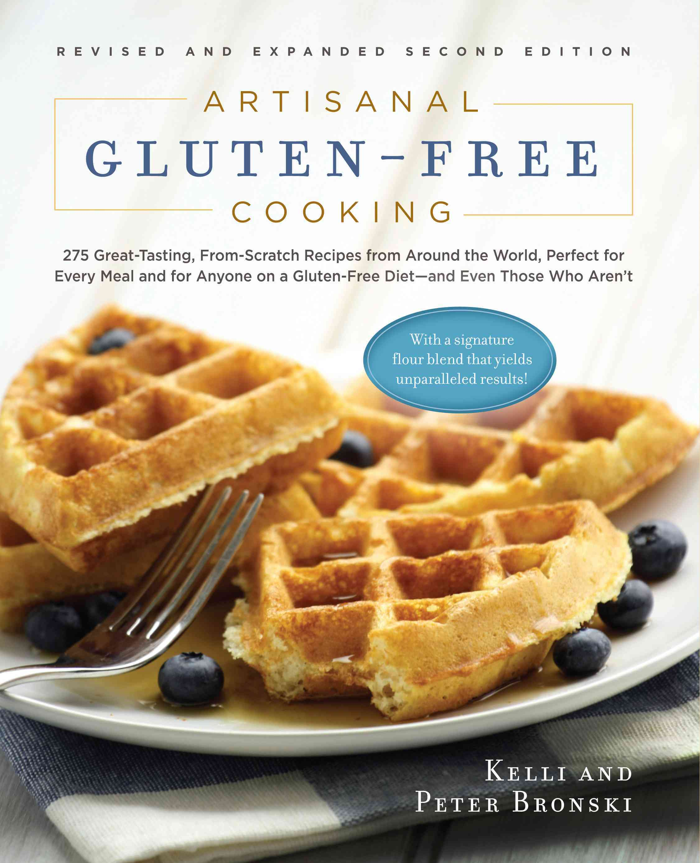 Artisanal Gluten-Free Cooking: 275 Great-Tasting, From-Scratch Recipes from Around the World, Perfect for Every M... (Paperback)
