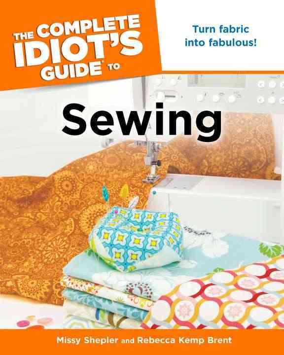 The Complete Idiot's Guide to Sewing (Paperback)