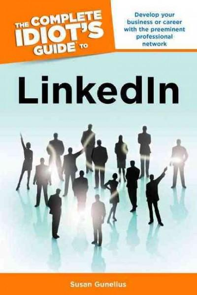 The Complete Idiot's Guide to LinkedIn (Paperback)