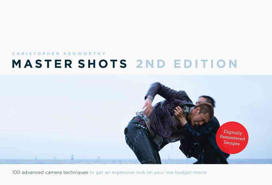 Master Shots: 100 Advanced Camera Techniques to Get an Expensive Look on Your Low-Budget Movie (Paperback)