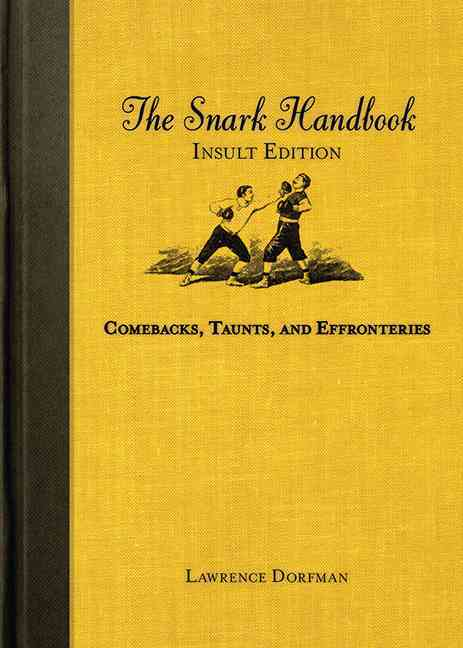 The Snark Handbook: Insult Edition: Comebacks, Taunts, and Effronteries (Paperback)