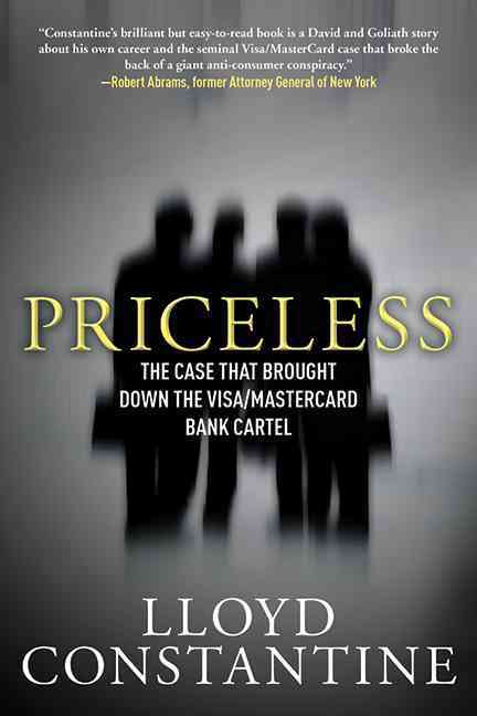 Priceless: The Case That Brought Down the Visa/ MasterCard Bank Cartel (Paperback)